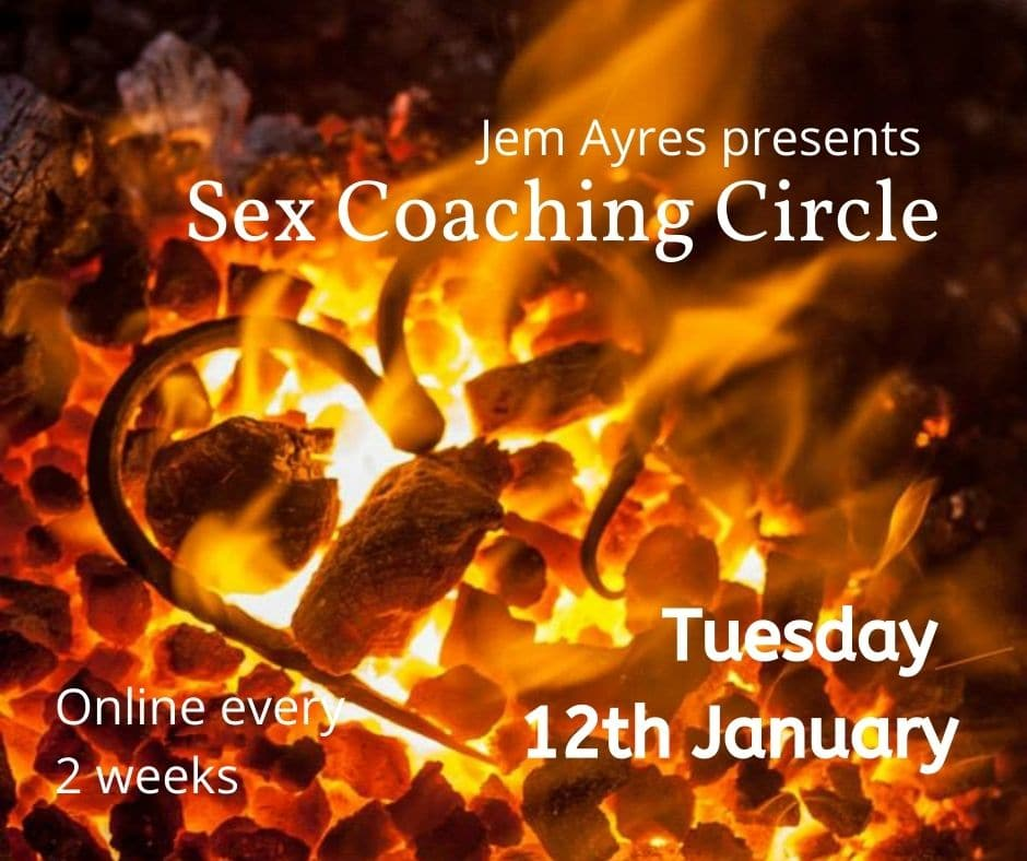 Sex Coaching Online Circle 2021 with Jem Ayres fire